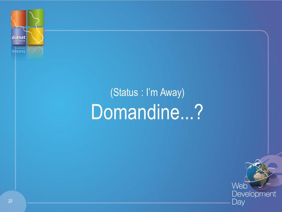 Fare clic per modificare lo stile del titolo Fare clic per modificare stili del testo dello schema – Secondo livello Terzo livello – Quarto livello » Quinto livello (Status : Im Away) Domandine....