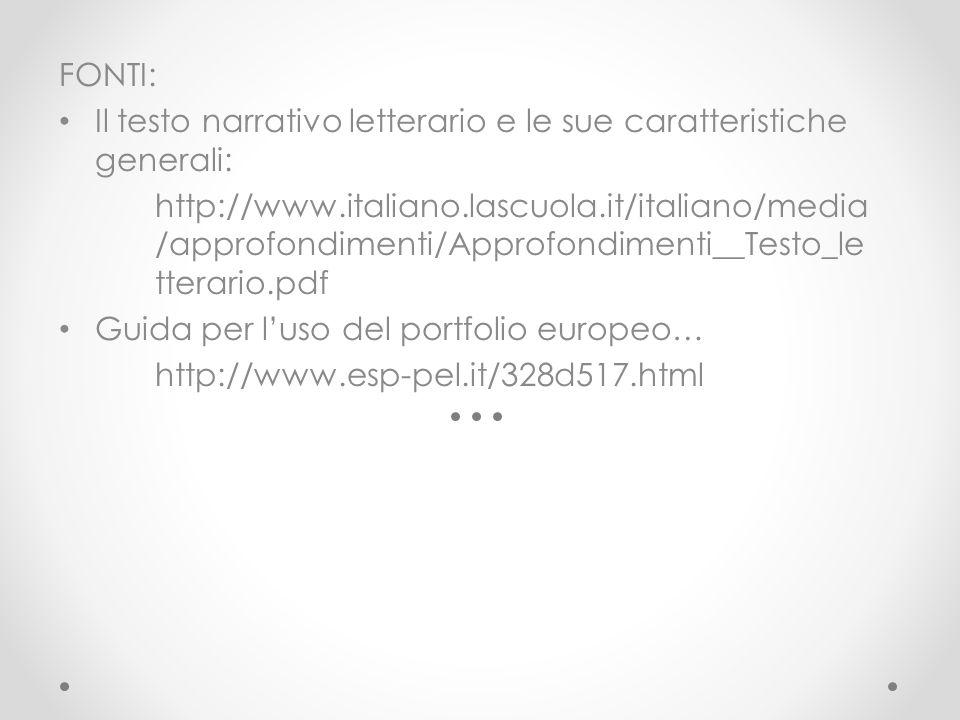FONTI: Il testo narrativo letterario e le sue caratteristiche generali: http://www.italiano.lascuola.it/italiano/media /approfondimenti/Approfondiment