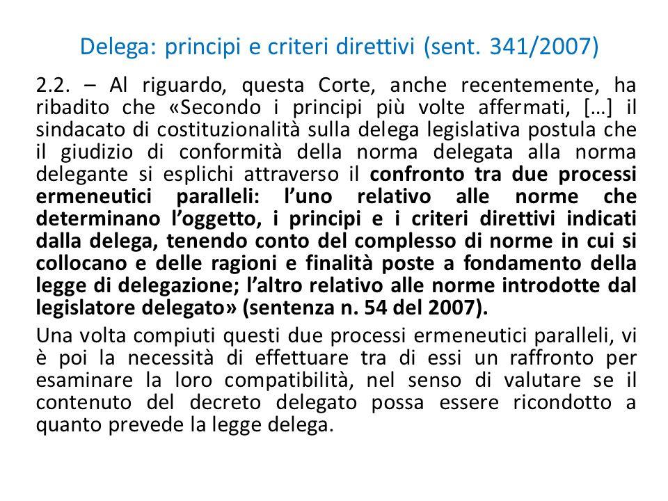 Delega: principi e criteri direttivi (sent. 341/2007) 2.2.