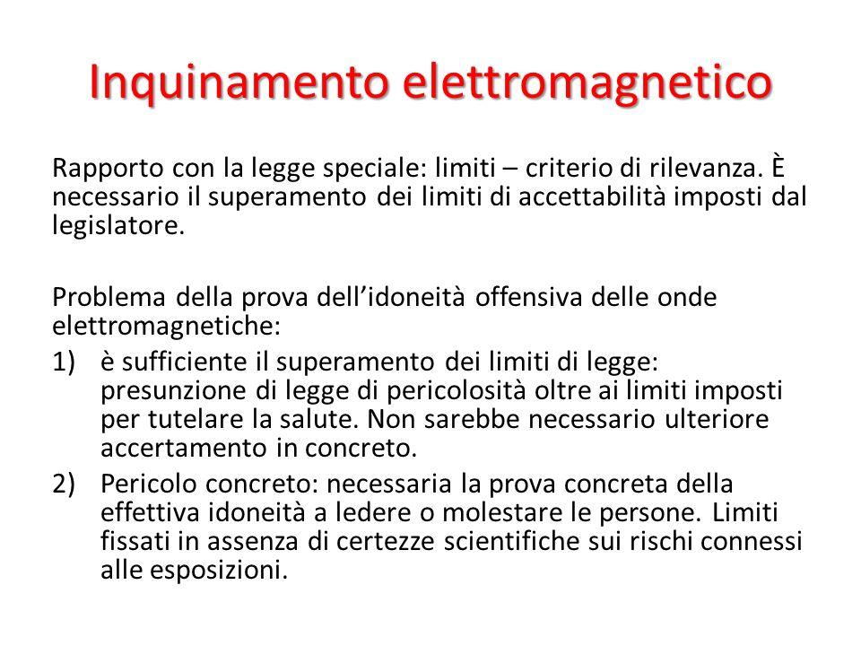 Inquinamento elettromagnetico Rapporto con la legge speciale: limiti – criterio di rilevanza. È necessario il superamento dei limiti di accettabilità