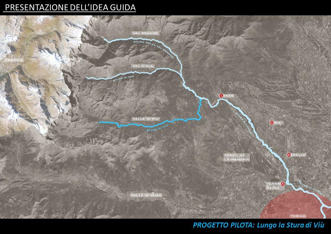 PRESENTAZIONE DELLIDEA GUIDA PROGETTO PILOTA: Lungo la Stura di Viù