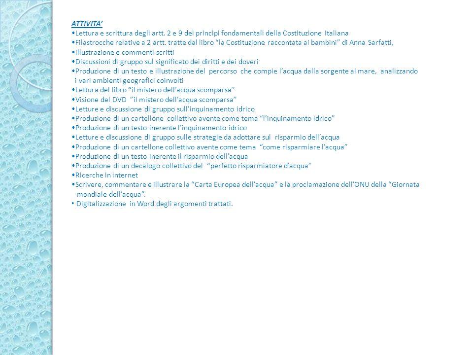 ATTIVITA Lettura e scrittura degli artt. 2 e 9 dei principi fondamentali della Costituzione Italiana Filastrocche relative a 2 artt. tratte dal libro