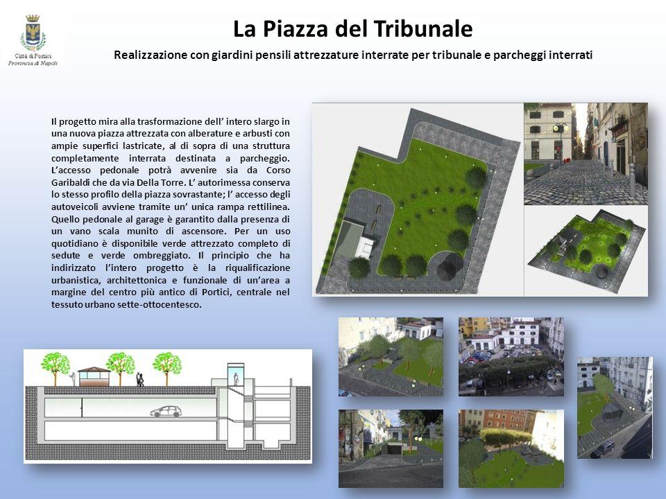 Il progetto mira alla trasformazione dell intero slargo in una nuova piazza attrezzata con alberature e arbusti con ampie superfici lastricate, al di