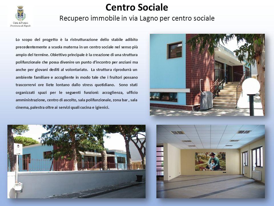 Centro Sociale Recupero immobile in via Lagno per centro sociale Lo scopo del progetto è la ristrutturazione dello stabile adibito precedentemente a s