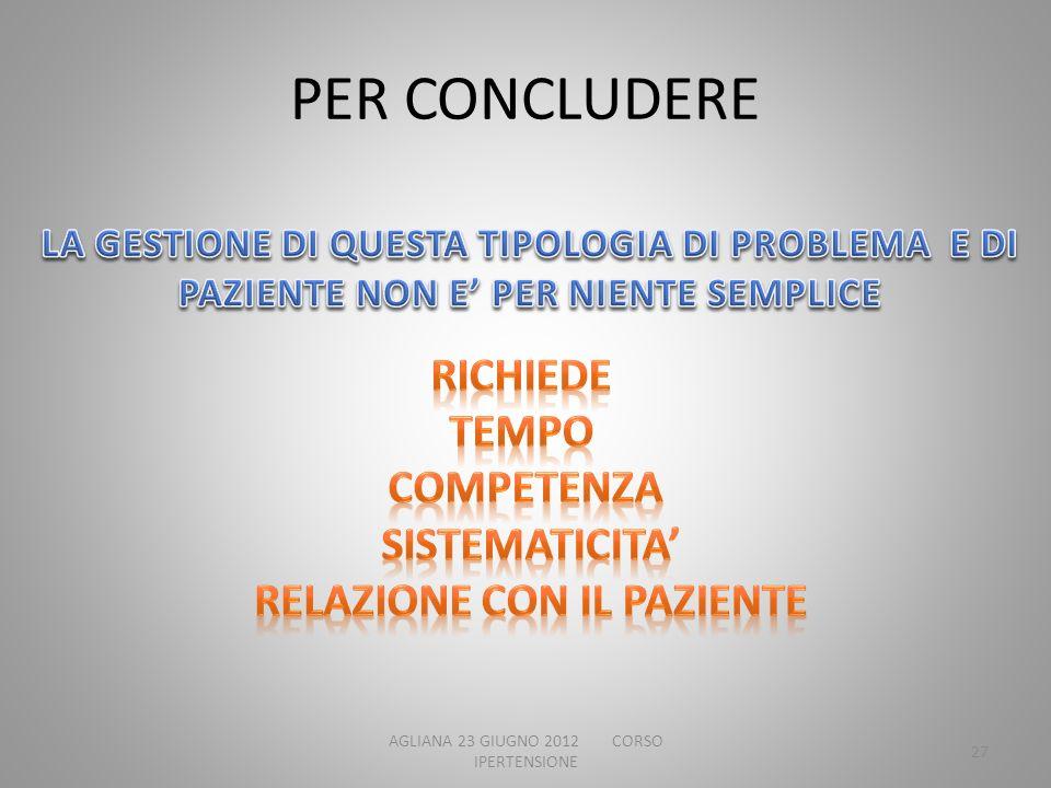 PER CONCLUDERE AGLIANA 23 GIUGNO 2012 CORSO IPERTENSIONE 27