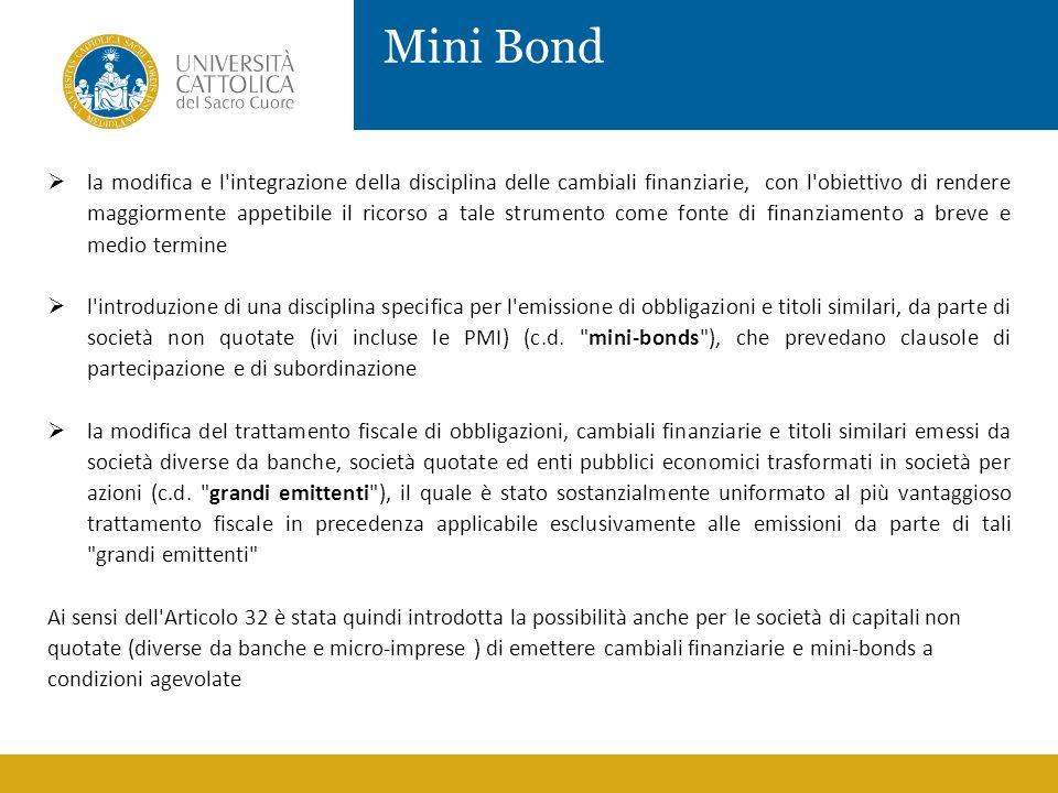 Mini Bond la modifica e l'integrazione della disciplina delle cambiali finanziarie, con l'obiettivo di rendere maggiormente appetibile il ricorso a ta