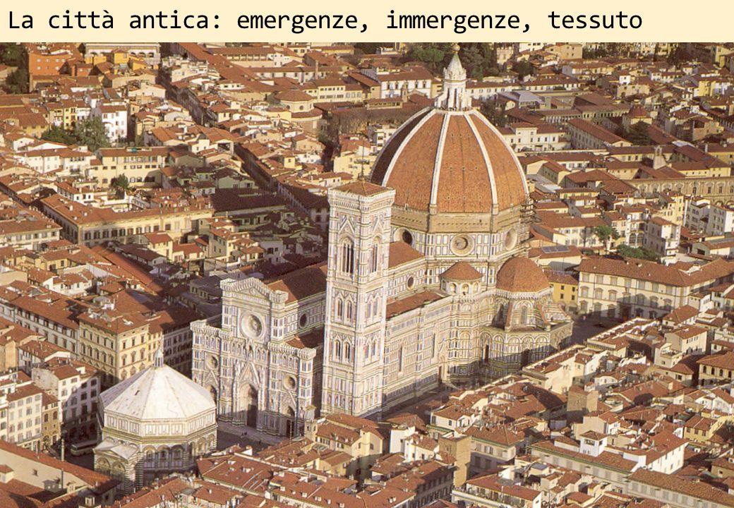 La città antica: emergenze, immergenze, tessuto