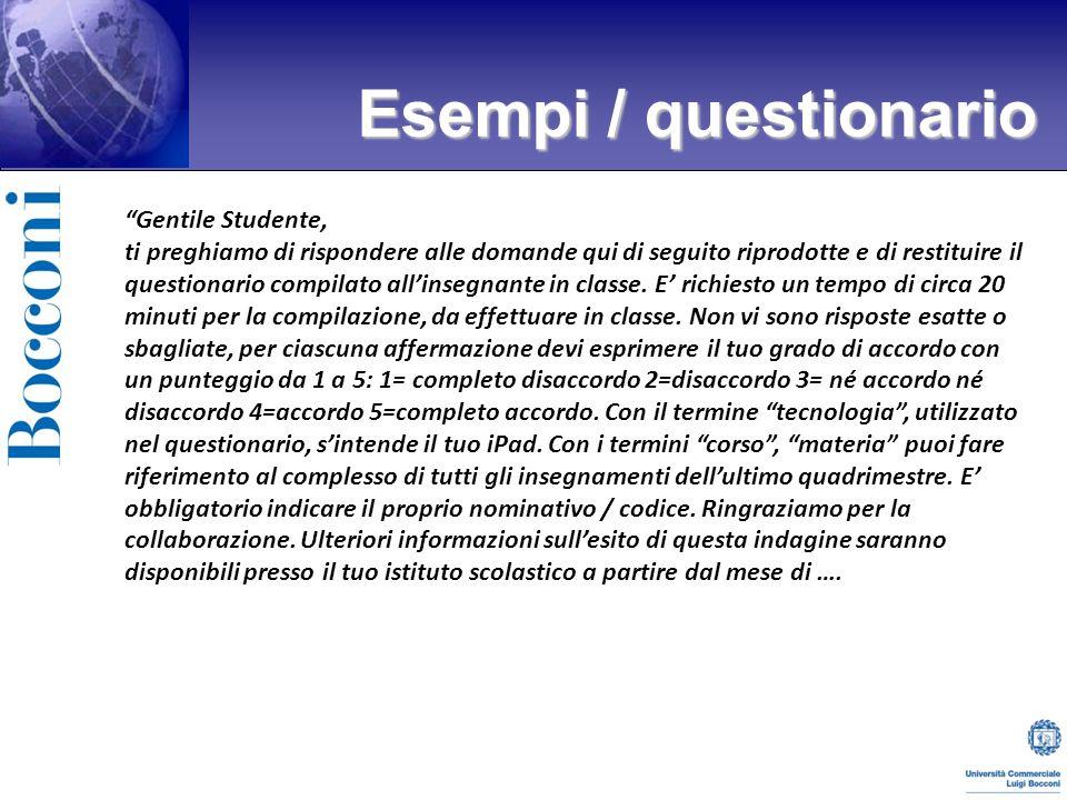 Gentile Studente, ti preghiamo di rispondere alle domande qui di seguito riprodotte e di restituire il questionario compilato allinsegnante in classe.