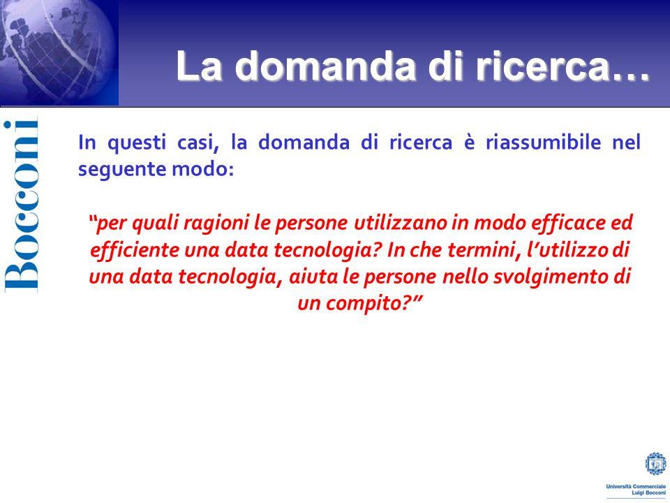 In questi casi, la domanda di ricerca è riassumibile nel seguente modo: per quali ragioni le persone utilizzano in modo efficace ed efficiente una data tecnologia.