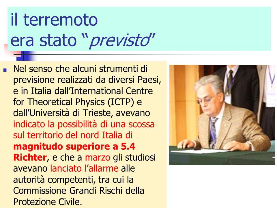 Nel senso che alcuni strumenti di previsione realizzati da diversi Paesi, e in Italia dallInternational Centre for Theoretical Physics (ICTP) e dallUn
