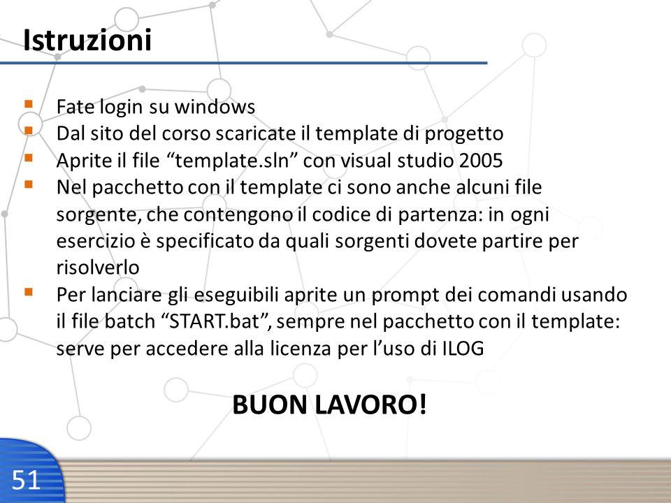 Istruzioni 51 Fate login su windows Dal sito del corso scaricate il template di progetto Aprite il file template.sln con visual studio 2005 Nel pacche