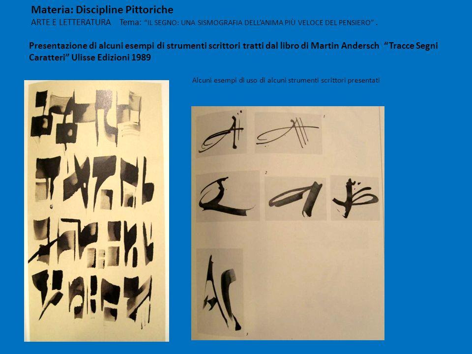 Materia: Discipline Pittoriche ARTE E LETTERATURA Tema: IL SEGNO: UNA SISMOGRAFIA DELLANIMA PIÙ VELOCE DEL PENSIERO. Presentazione di alcuni esempi di