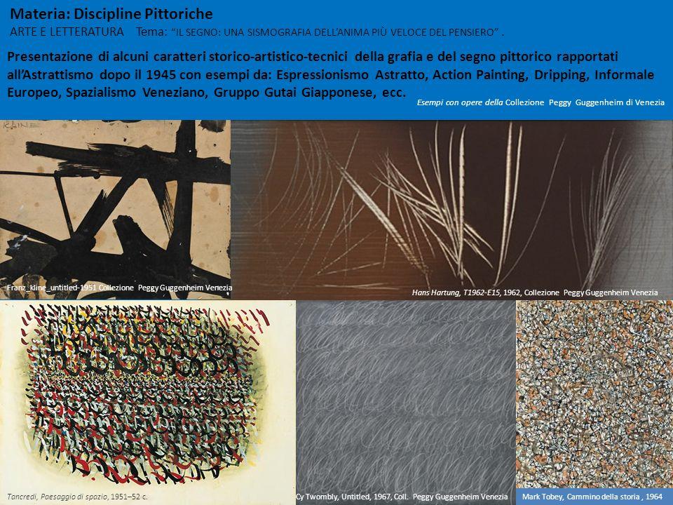 Materia: Discipline Pittoriche ARTE E LETTERATURA Tema: IL SEGNO: UNA SISMOGRAFIA DELLANIMA PIÙ VELOCE DEL PENSIERO. Hans Hartung, T1962-E15, 1962, Co