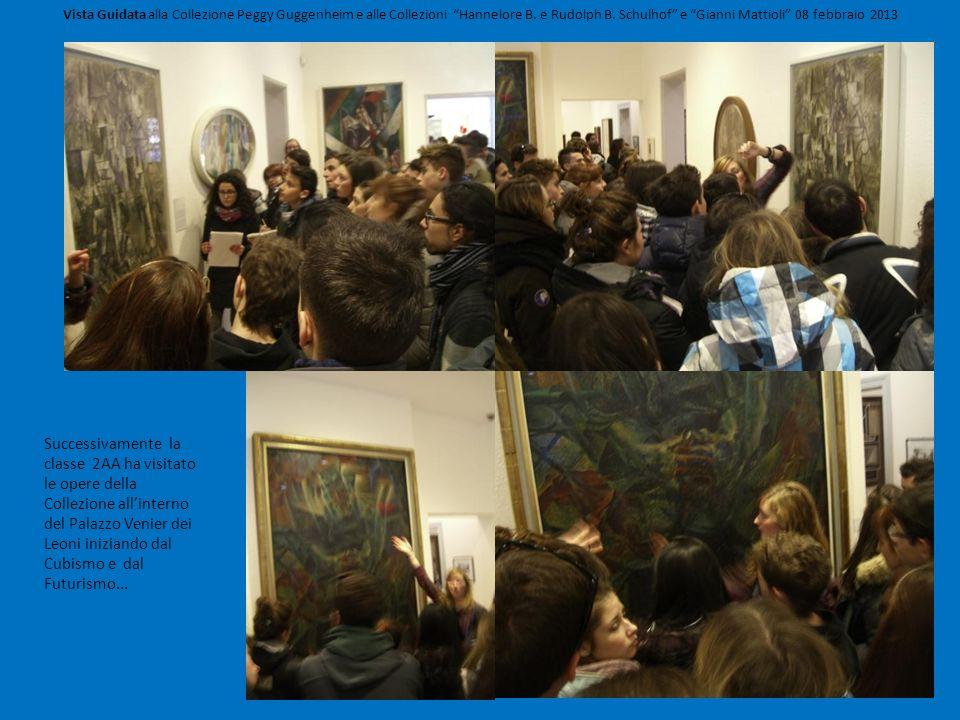 Vista Guidata alla Collezione Peggy Guggenheim e alle Collezioni Hannelore B. e Rudolph B. Schulhof e Gianni Mattioli 08 febbraio 2013 Successivamente