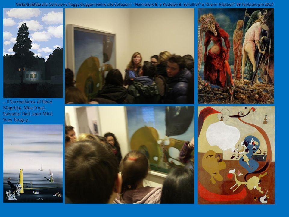 …Il Surrealismo di René Magritte, Max Ernst, Salvador Dalì, Joan Miró Yves Tanguy… Vista Guidata alla Collezione Peggy Guggenheim e alle Collezioni Ha