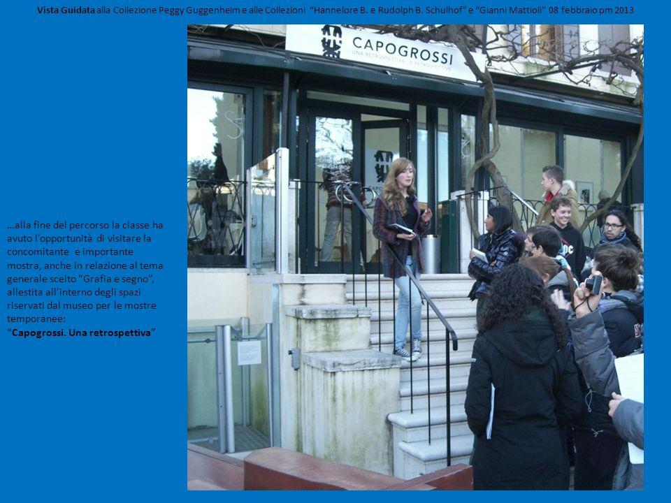 Vista Guidata alla Collezione Peggy Guggenheim e alle Collezioni Hannelore B. e Rudolph B. Schulhof e Gianni Mattioli 08 febbraio pm 2013 …alla fine d
