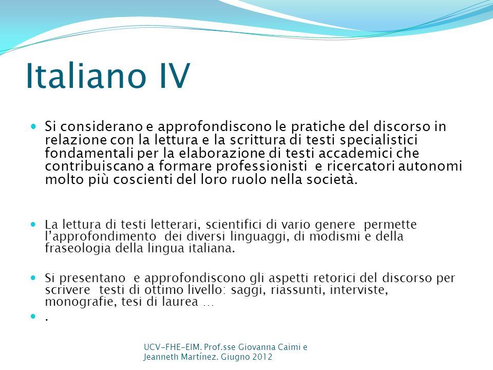 Italiano IV Si considerano e approfondiscono le pratiche del discorso in relazione con la lettura e la scrittura di testi specialistici fondamentali p