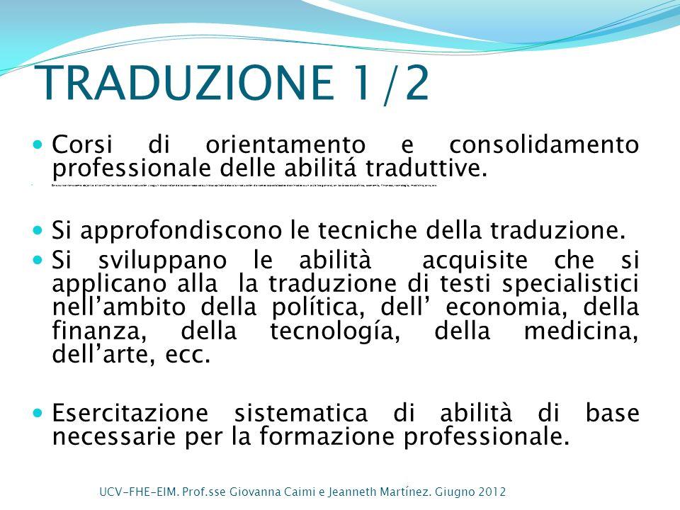 TRADUZIONE 1/2 Corsi di orientamento e consolidamento professionale delle abilitá traduttive. Este curso tiene como objetivo diversificar las técnicas