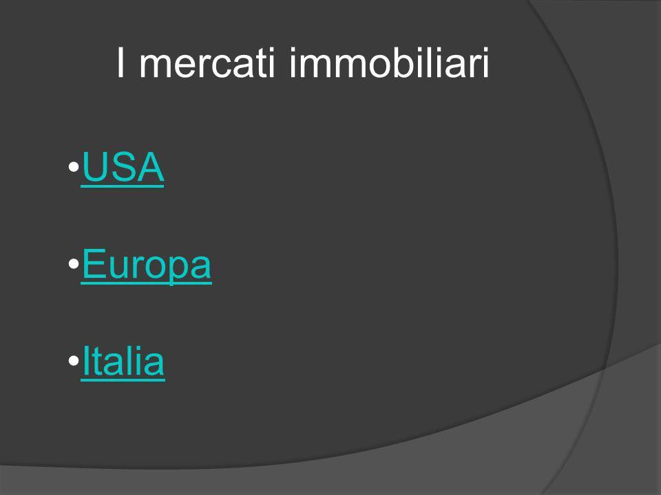 I mercati immobiliari USA Europa Italia