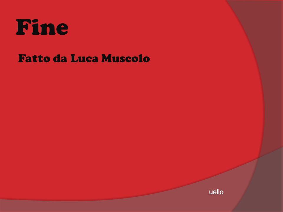 Fine Fatto da Luca Muscolo uello