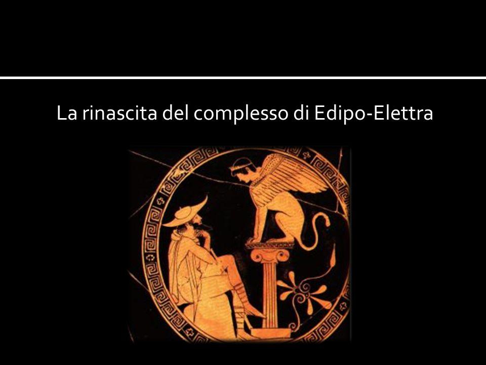 La rinascita del complesso di Edipo-Elettra