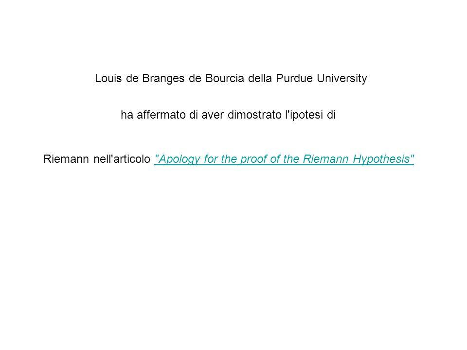 Louis de Branges de Bourcia della Purdue University ha affermato di aver dimostrato l'ipotesi di Riemann nell'articolo