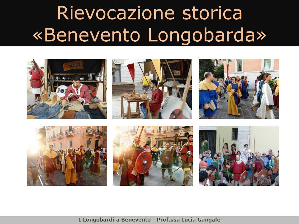 Rievocazione storica «Benevento Longobarda» I Longobardi a Benevento - Prof.ssa Lucia Gangale
