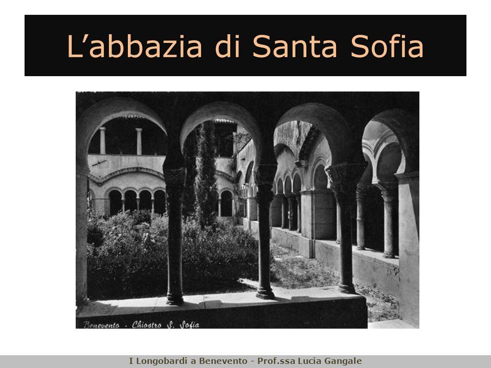 Labbazia di Santa Sofia I Longobardi a Benevento - Prof.ssa Lucia Gangale