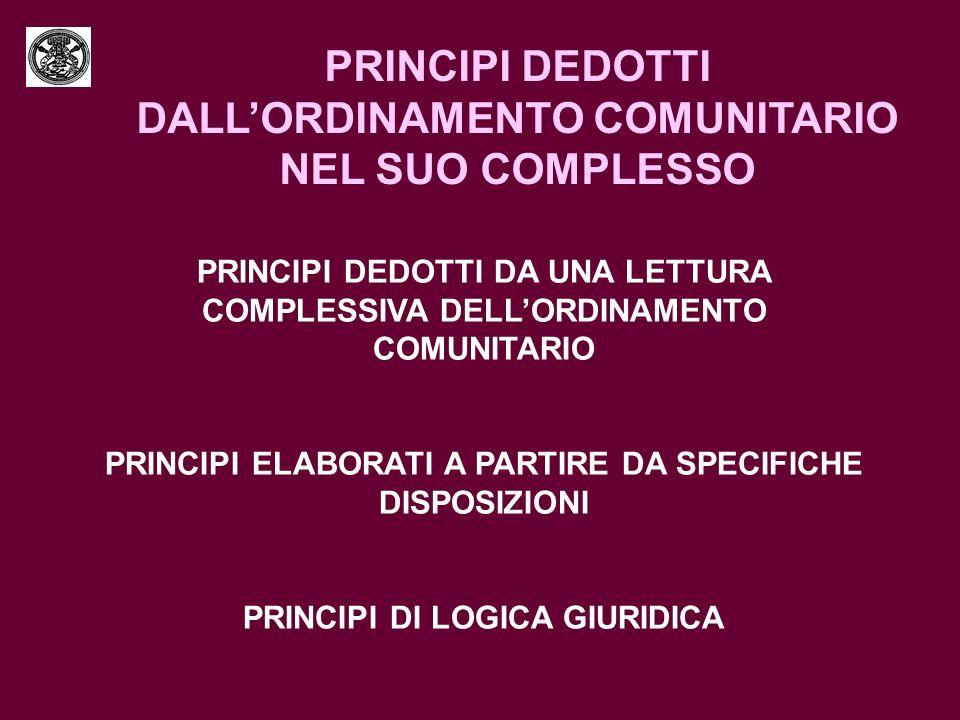 PRINCIPI DEDOTTI DALLORDINAMENTO COMUNITARIO NEL SUO COMPLESSO PRINCIPI DEDOTTI DA UNA LETTURA COMPLESSIVA DELLORDINAMENTO COMUNITARIO PRINCIPI ELABOR