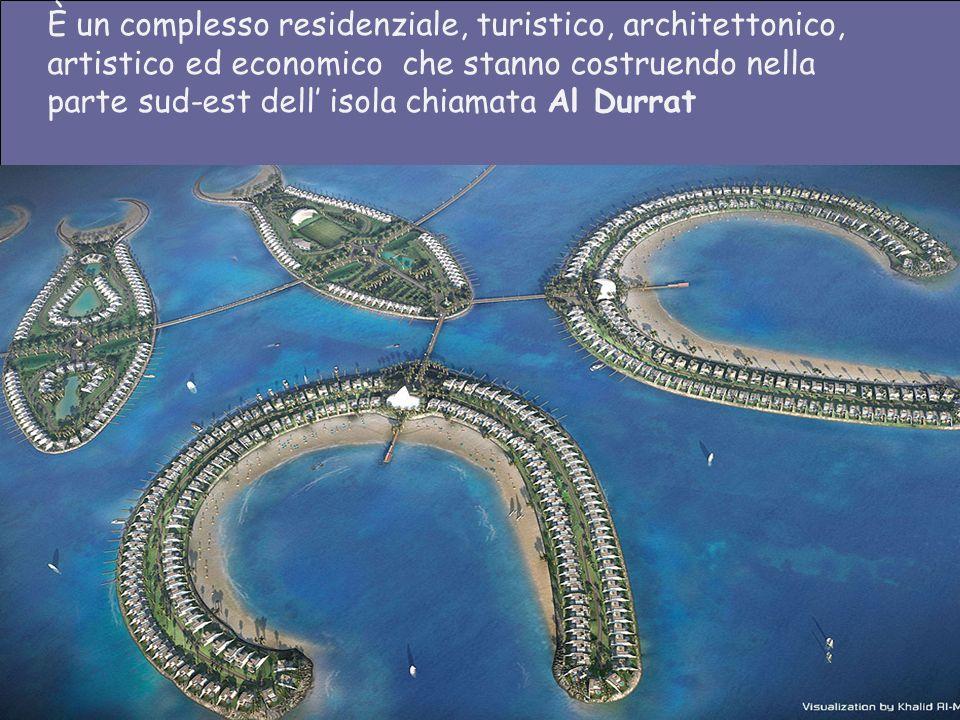 È È un complesso residenziale, turistico, architettonico, artistico ed economico che stanno costruendo nella parte sud-est dell isola chiamata Al Durrat