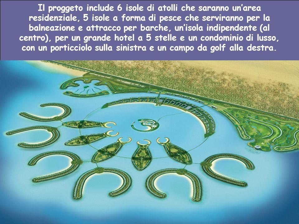 Il proggeto include 6 isole di atolli che saranno unarea residenziale, 5 isole a forma di pesce che serviranno per la balneazione e attracco per barche, unisola indipendente (al centro), per un grande hotel a 5 stelle e un condominio di lusso, con un porticciolo sulla sinistra e un campo da golf alla destra.