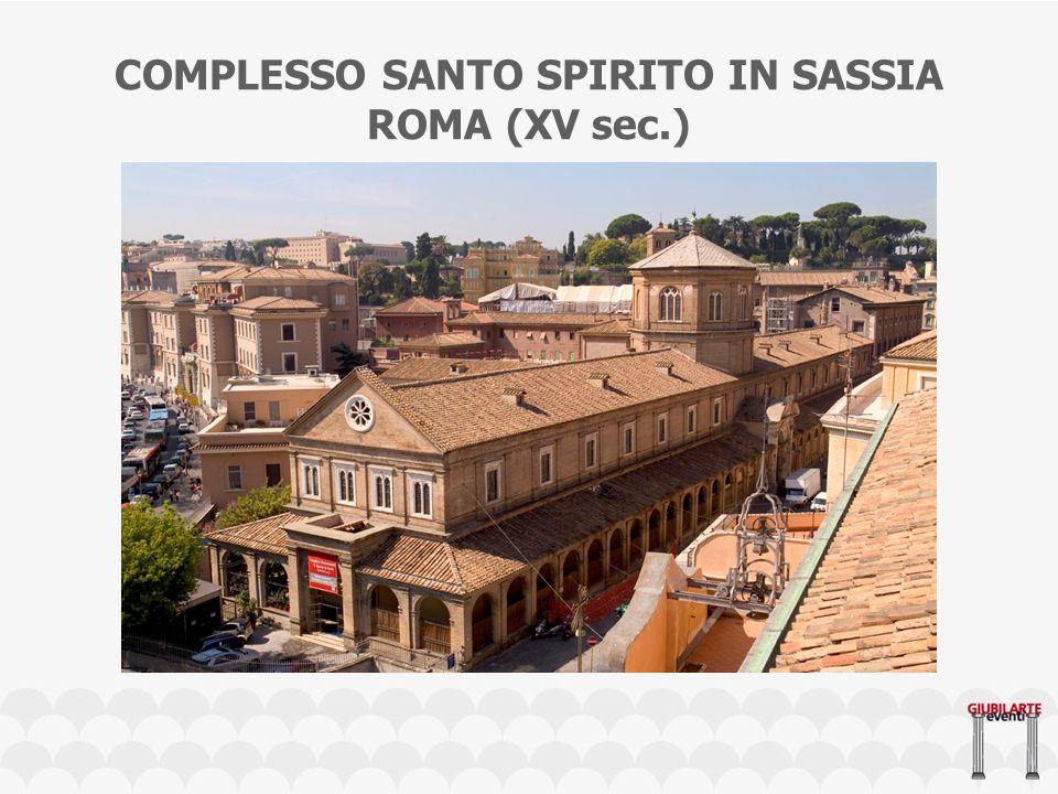 COMPLESSO SANTO SPIRITO IN SASSIA ROMA (XV sec.)