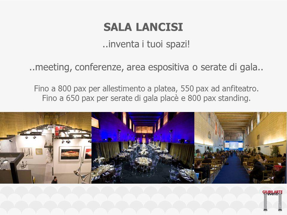 SALA LANCISI..inventa i tuoi spazi!..meeting, conferenze, area espositiva o serate di gala..