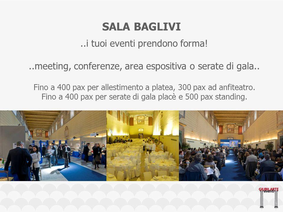 SALA BAGLIVI..i tuoi eventi prendono forma!..meeting, conferenze, area espositiva o serate di gala..