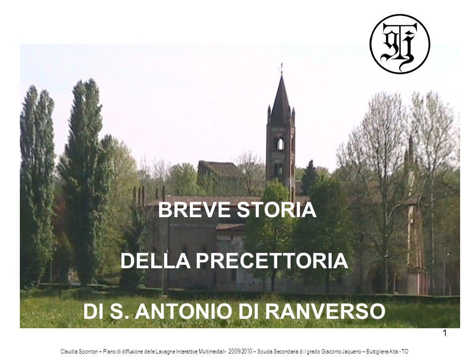 1 BREVE STORIA DELLA PRECETTORIA DI S. ANTONIO DI RANVERSO Claudia Sponton – Piano di diffusione delle Lavagne Interattive Multimediali- 2009/2010 – S
