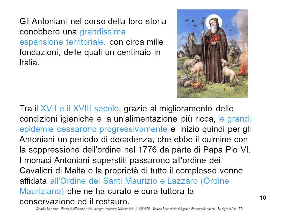 10 Gli Antoniani nel corso della loro storia conobbero una grandissima espansione territoriale, con circa mille fondazioni, delle quali un centinaio i