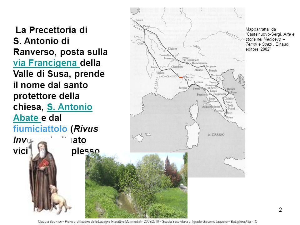 2 La Precettoria di S. Antonio di Ranverso, posta sulla via Francigena della Valle di Susa, prende il nome dal santo protettore della chiesa, S. Anton