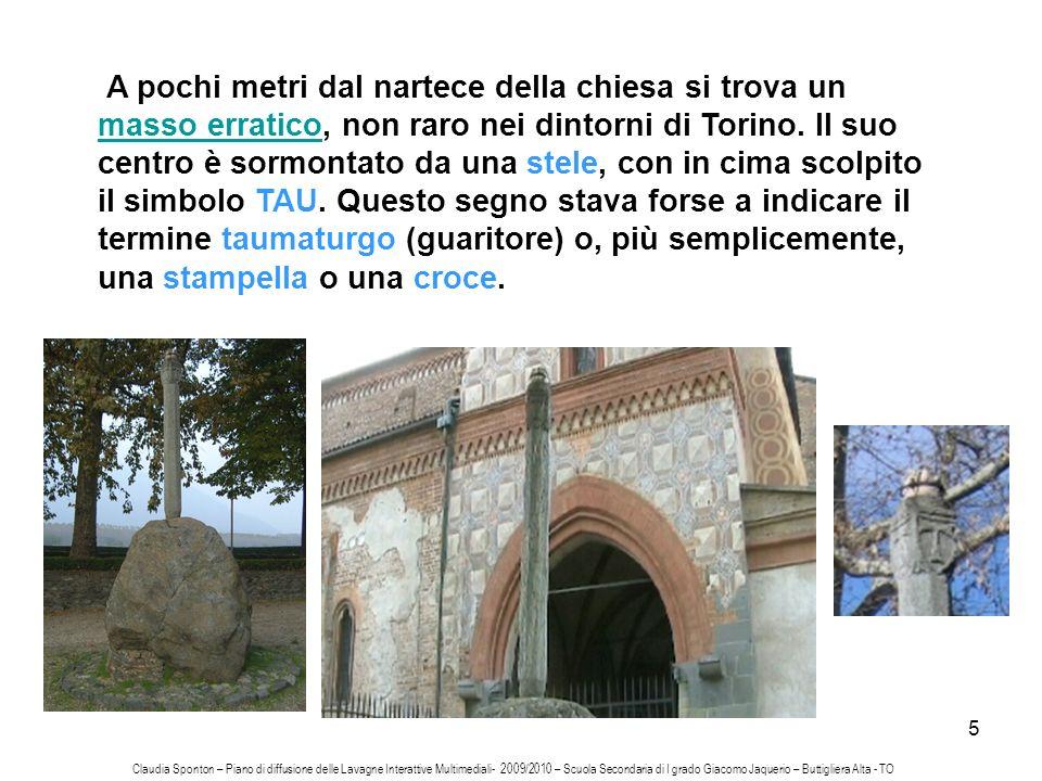 5 A pochi metri dal nartece della chiesa si trova un masso erratico, non raro nei dintorni di Torino. Il suo centro è sormontato da una stele, con in