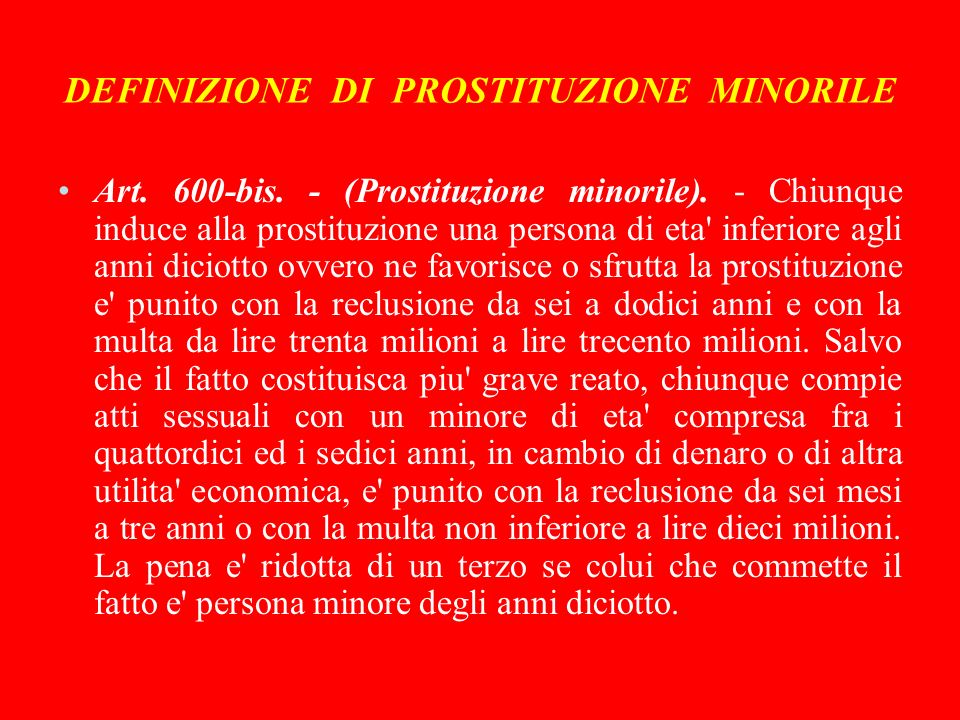 DEFINIZIONE DI PROSTITUZIONE MINORILE Art.600-bis.