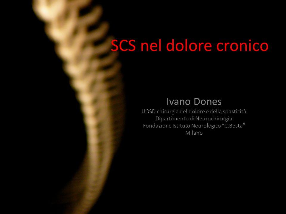 SCS nel dolore cronico Ivano Dones UOSD chirurgia del dolore e della spasticità Dipartimento di Neurochirurgia Fondazione Istituto Neurologico C.Besta
