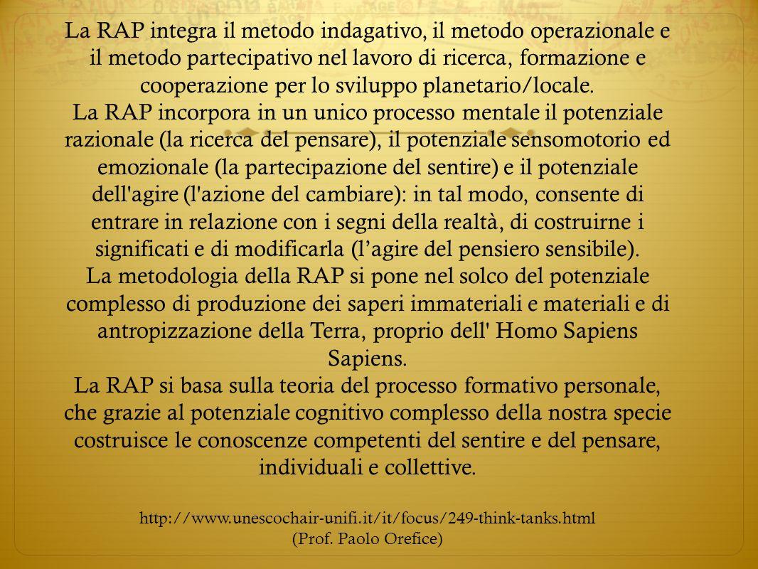 La RAP integra il metodo indagativo, il metodo operazionale e il metodo partecipativo nel lavoro di ricerca, formazione e cooperazione per lo sviluppo