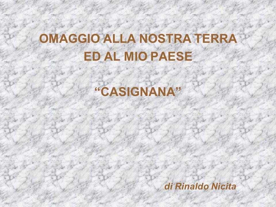 OMAGGIO ALLA NOSTRA TERRA ED AL MIO PAESE CASIGNANA di Rinaldo Nicita