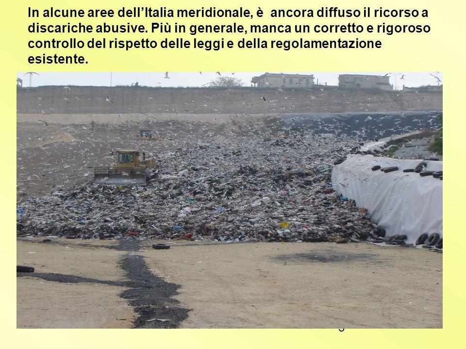 2 Lo smaltimento in discarica è tuttoggi la modalità di trattamento più frequentemente adottata in Italia.