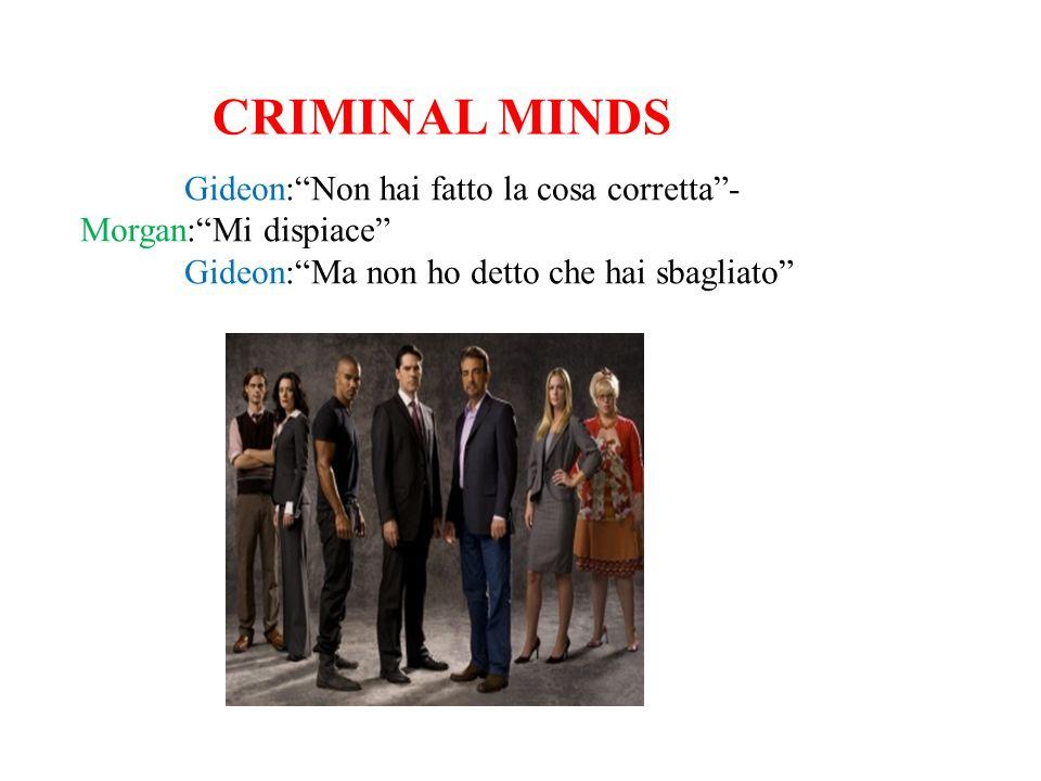 Gideon:Non hai fatto la cosa corretta- Morgan:Mi dispiace Gideon:Ma non ho detto che hai sbagliato CRIMINAL MINDS