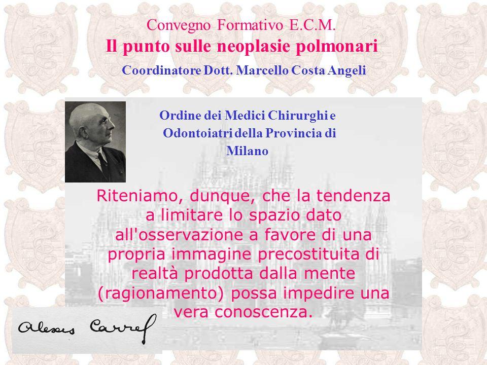 Convegno Formativo E.C.M. Il punto sulle neoplasie polmonari Coordinatore Dott. Marcello Costa Angeli Ordine dei Medici Chirurghi e Odontoiatri della