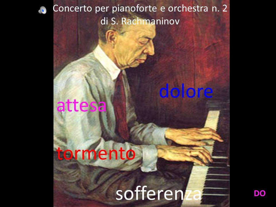 attesa sofferenza tormento dolore Concerto per pianoforte e orchestra n. 2 di S. Rachmaninov DO
