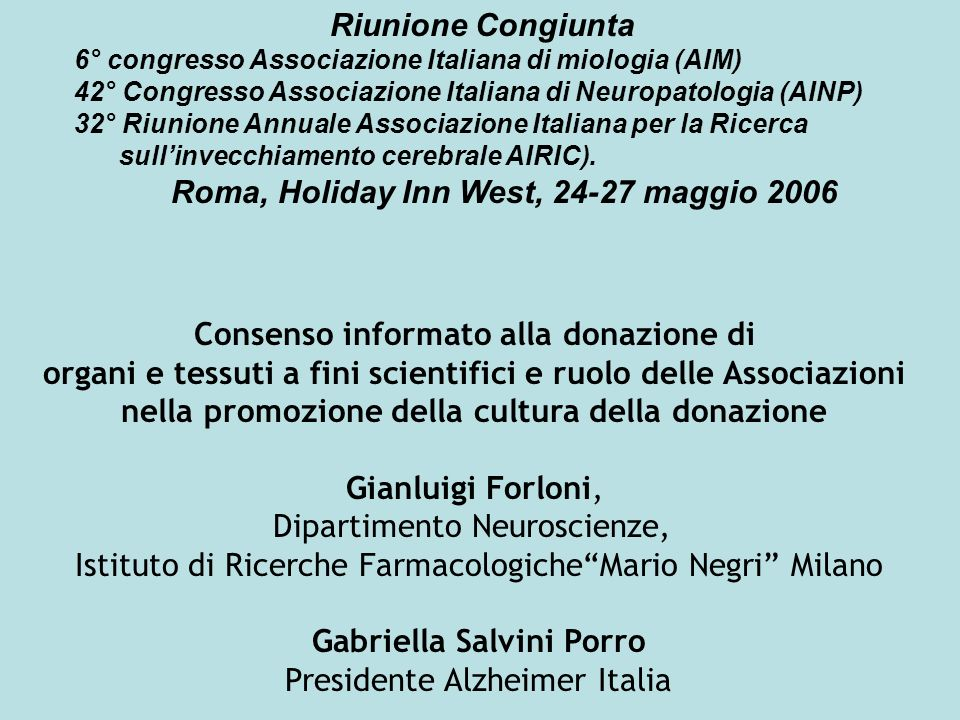 Riunione Congiunta 6° congresso Associazione Italiana di miologia (AIM) 42° Congresso Associazione Italiana di Neuropatologia (AINP) 32° Riunione Annuale Associazione Italiana per la Ricerca sullinvecchiamento cerebrale AIRIC).