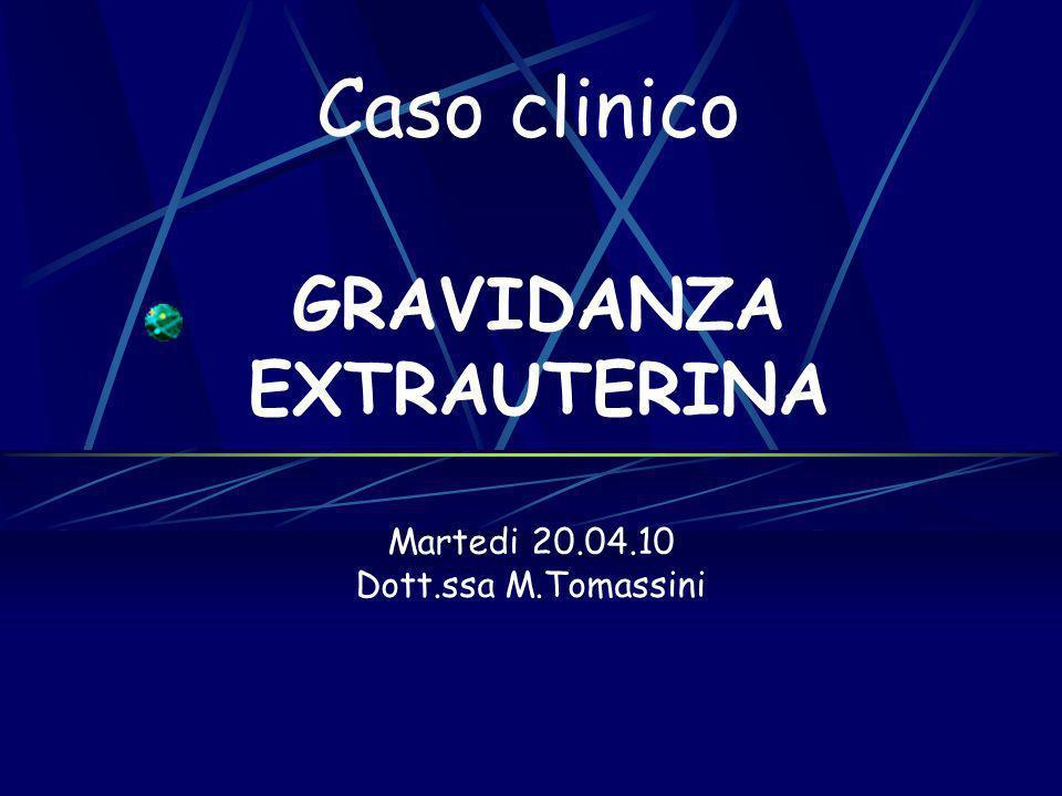 13/04/10 INGRESSO: Sospetta gravidanza ectopica destra gravidanza insorta mediante ICSI Embryotransfer 19/03/10 β-HCG del 07/04/10: 785 U/L β-HCG del 09/04/10: 1242 U/L β-HCG del 12/04/10: 2621 U/L Caso clinico