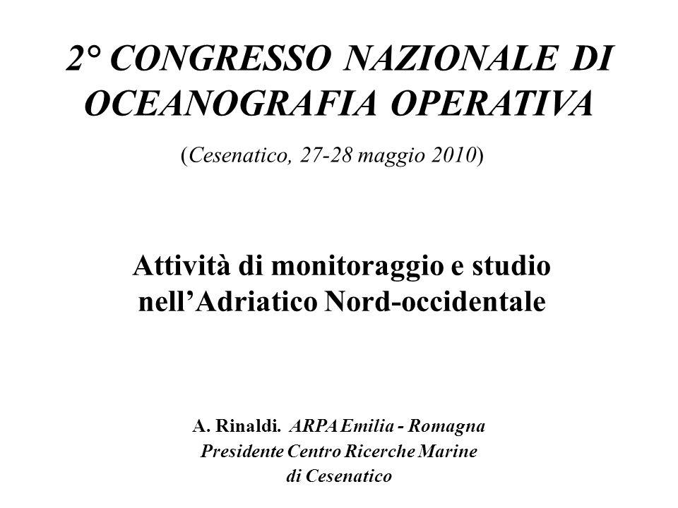 2° CONGRESSO NAZIONALE DI OCEANOGRAFIA OPERATIVA A. Rinaldi. ARPA Emilia - Romagna Presidente Centro Ricerche Marine di Cesenatico (Cesenatico, 27-28