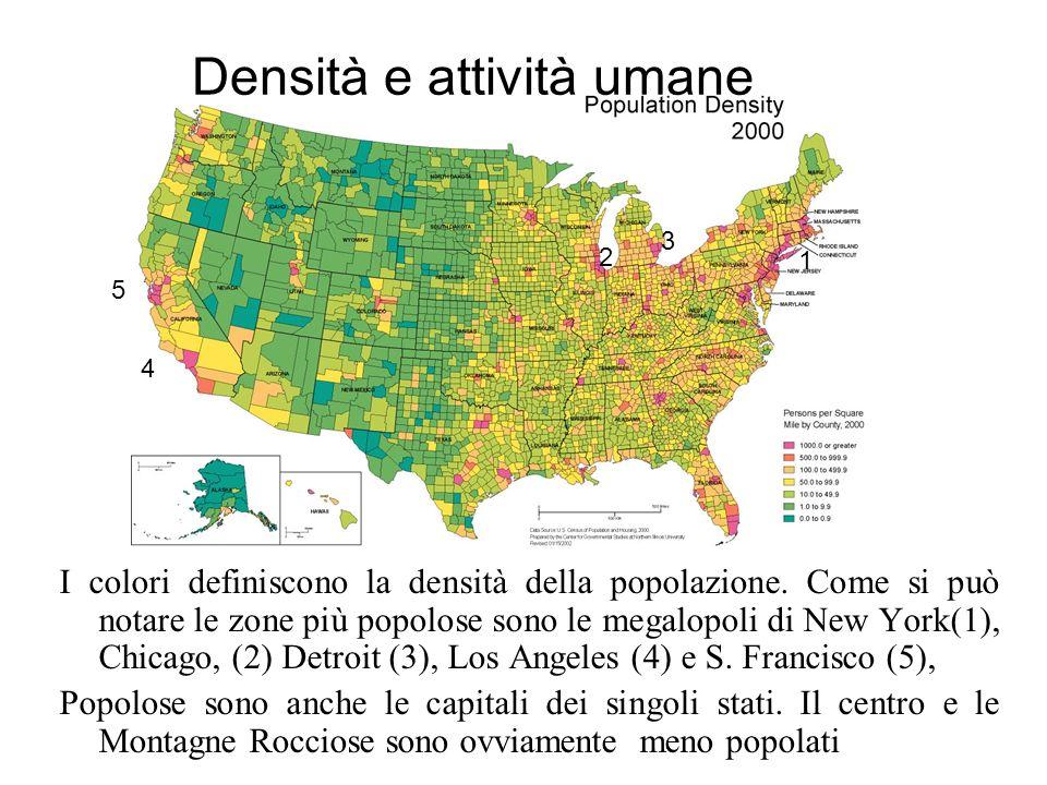 Densità e attività umane I colori definiscono la densità della popolazione.